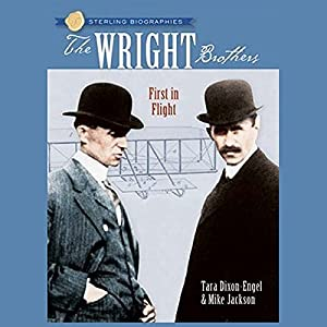 Sterling Biographies: The Wright Brothers: First in Flight | [Tara Dixon-Engel, Mike Jackson]