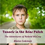 Tunnels in the Briar Patch: The Adventures of Roland McCray | Blaine Coleman