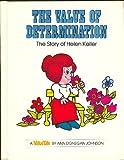 The Value of Determination: The Story of Helen Keller (Valuetales) (0916392074) by Pileggi, Steve
