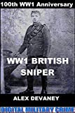 Arnold Crabtree: WW1 British Sniper.: (Rapid Reads: Under 1 Hour). (Digital Military History :WW1 Series.)