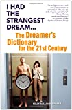 img - for I Had the Strangest Dream...: The Dreamer's Dictionary for the 21st Century book / textbook / text book