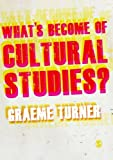 What's Become of Cultural Studies? (1849205841) by Turner, Graeme