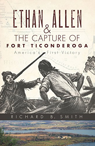 ethan-allen-and-the-capture-of-fort-ticonderoga-americas-first-victory-english-edition
