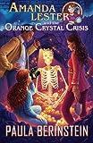 img - for Amanda Lester and the Orange Crystal Crisis (Amanda Lester, Detective) (Volume 2) book / textbook / text book