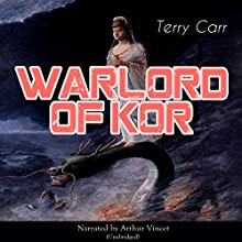 Warlord of Kor Audiobook by Terry Carr Narrated by Arthur Vincet