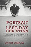 img - for Portrait of a Powerful Last-Day Christian: Prophetic Insights for Successful End-Time Living book / textbook / text book