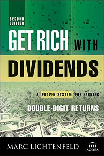 Download Get Rich with Dividends: A Proven System for Earning Double-Digit Returns (Agora Series)
