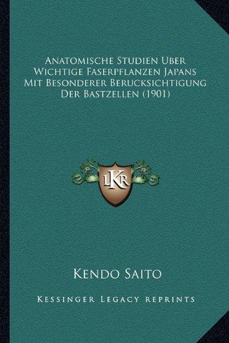 Anatomische Studien Uber Wichtige Faserpflanzen Japans Mit Besonderer Berucksichtigung Der Bastzellen (1901)