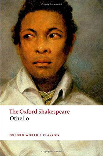 The Oxford Shakespeare: Othello: The Moor of Venice (The...