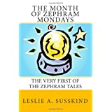 The Month of Zephram Mondays: The very first of the Zephram Tales ~ Leslie A. Susskind