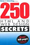 250 HTML and Web Design Secrets (0764568450) by Holzschlag, Molly E.