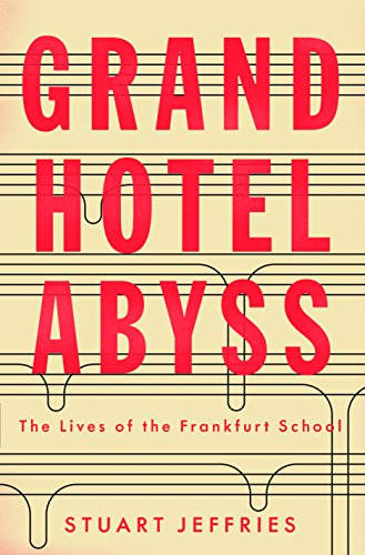 grand-hotel-abyss-the-lives-of-the-frankfurt-school