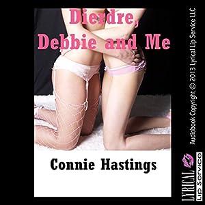 Deirdre, Debbie, and Me Audiobook