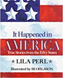 It Happened in America: True Stories from the Fifty States (0805017194) by Lila Perl
