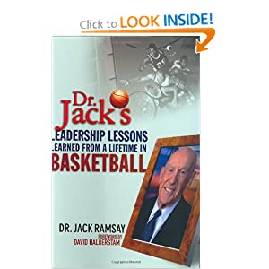 Dr. Jack's Leadership Lessons Learned From a Lifetime in Basketball Jack Ramsay