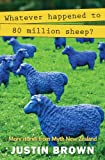 img - for Whatever Happened to 80 Million Sheep? (Myth New Zealand) book / textbook / text book