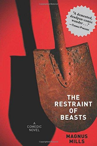The Restraint of Beasts: A Comedic Novel