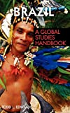 Brazil: A Global Studies Handbook (Global Studies: Latin America & the Caribbean)