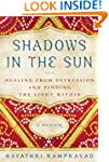 Shadows in the Sun: Healing from Depr...