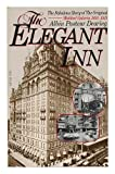 img - for The Elegant Inn: The Waldorf-Astoria Hotel, 1893-1929 book / textbook / text book