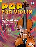 Pop for Violin: We Have A Dream. Band 1. 1-2 Violinen. Ausgabe mit CD.