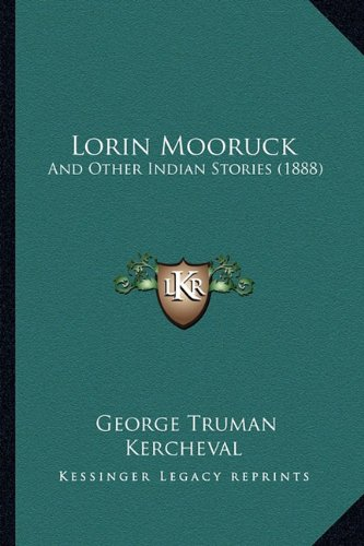 Lorin Mooruck: And Other Indian Stories (1888)