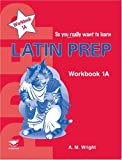 Latin Prep Book 1: Workbook A (1902984676) by Wright, Anne