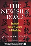 img - for The New Silk Road: Secrets of Business Success in China Today by John B. Stuttard (2000-02-17) book / textbook / text book