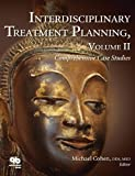 Interdisciplinary Treatment Planning: Comprehensive Case Studies