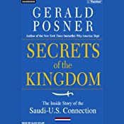 Secrets of the Kingdom: The Inside Story of the Saudi-U.S. Connection | [Gerald Posner]