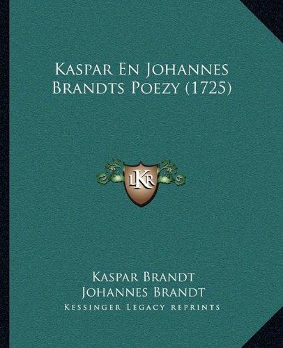 Kaspar En Johannes Brandts Poezy (1725)