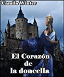 El corazn de la doncella (Romntica Medieval)