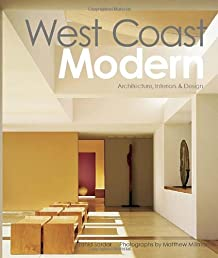 West Coast Modern: Architecture, Interiors & Design