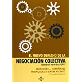 El nuevo derecho de la negociación colectiva: Actualizado tras la Ley 3/2012 (Derecho - Estado Y Sociedad)