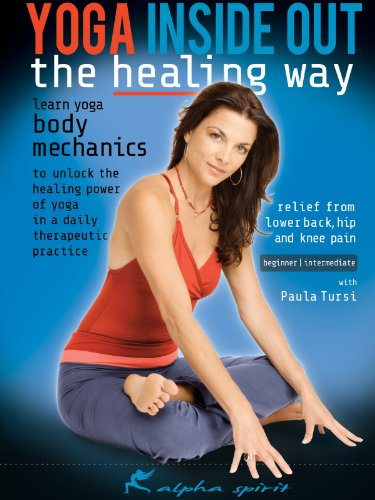 Yoga Inside Out: The Healing Way - Focus on Hips - Body-balancing yoga with Paula Tursi - beginner
