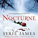 Nocturne (       UNABRIDGED) by Syrie James Narrated by Holly Fielding