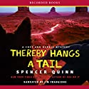 Thereby Hangs a Tail: A Chet and Bernie Mystery (       UNABRIDGED) by Spencer Quinn Narrated by Jim Frangione