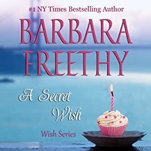 A Secret Wish: Wish Series, Book 1 | [Barbara Freethy]