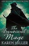 The Innocent Mage: Kingmaker, Kingbreaker Book 1 Karen Miller
