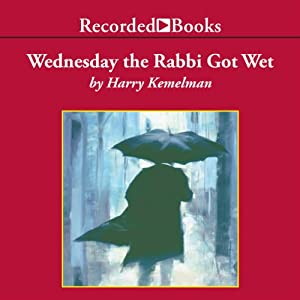 Wednesday the Rabbi Got Wet: A Rabbi Small Mystery, Book 6 | [Harry Kemelman]