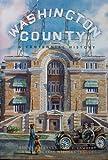 img - for Washington County: A Centennial History book / textbook / text book