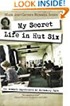 My Secret Life in Hut Six: One Woman'...