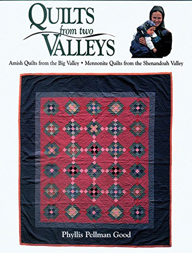 Quilts from two Valleys: Amish Quilts From The Big Valley-Mennonite Quilts From The Shenandoah Valley (Texas Quilts Texas Treasures compare prices)