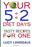 Your 5:2 Diet Days Tasty Recipes For One by Lonsdale, Lucy (2013) Paperback
