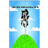 An Ant Adventure In A ~ Jo Davidson