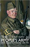 img - for THE PEOPLE'S ARMY: The Home Guard in Scotland 1940 -1944 book / textbook / text book