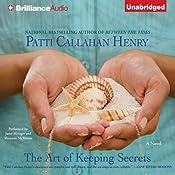 The Art of Keeping Secrets: A Novel   [Patti Callahan Henry]
