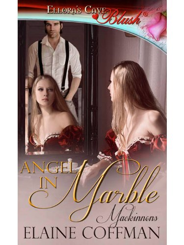 Angel in Marble: 1 (Mackinnons) by Elaine Coffman
