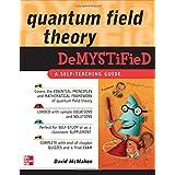 Quantum Field Theory Demystified ~ David McMahon