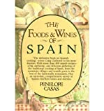 img - for BY Cassas, Penny ( Author ) [{ The Foods and Wines of Spain By Cassas, Penny ( Author ) Oct - 12- 1982 ( Hardcover ) } ] book / textbook / text book